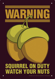 Squirrel On Duty Tin Sign Tin Sign