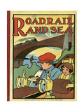 Road, Rail and Sea Giclee Print by Charles Robinson
