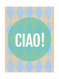 Ciao Prints by Rebecca Peragine