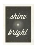 Shine Bright Posters by Rebecca Peragine