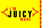 I'm Juicy 2 Prints