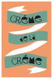 Crème De La Crème Wall Sign