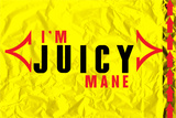 I'm Juicy Plastic Sign