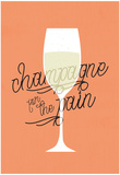 Champagne For The Pain Posters