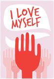I Love Myself Posters