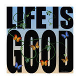 Life Is Good Giclee Print by Mark Ashkenazi