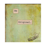 Be Original Giclee Print by Tammy Kushnir