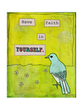 Have Faith in Yourself Giclee Print by Tammy Kushnir