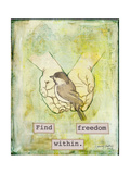 Find Freedom Within Giclee Print by Tammy Kushnir