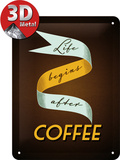 Life Begins After Coffee Tin Sign