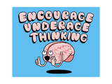 Encourage Underage Thinking Giclee Print by Steven Wilson