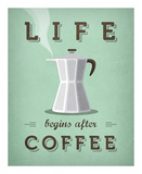 Life Begins after Coffee Prints by Amalia Lopez