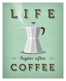 Life Begins after Coffee Posters by Amalia Lopez