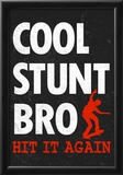 Cool Stunt Bro Skateboarding Poster Posters