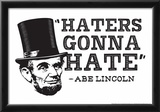 Haters Gonna Hate Prints by  Snorg Tees