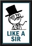 Feel Like A Sir Rage Comic Meme Poster Prints