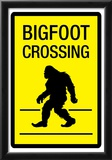 Bigfoot Crossing Sign Art Poster Print Prints