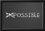 Changing Impossible Into Possible Posters