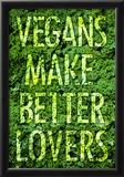 Vegans Make Better Lovers Poster Print Posters