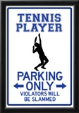 Tennis Player Parking Only Sign Poster Posters