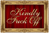 Kindly F*ck Off Faux Frame Art Poster Print Prints
