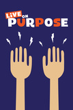 Live On Purpose Posters