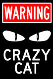 Warning Crazy Cat Sign Poster Photo