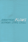 Everything Flows. Nothing Stays Still. Wall Sign