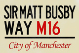 Sir Matt Busby Way M16 Manchester Sign Poster Poster