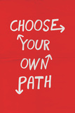 Choose Your Own Path Plastic Sign
