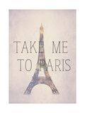 Take Me To Paris Giclee Print by Natasha Wescoat
