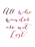 All Who Wander Giclee Print by Natasha Wescoat