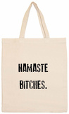 Namaste Bitches Tote Bag Tote Bag