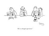 """His is a thought experiment."" - New Yorker Cartoon Premium Giclee Print by Avi Steinberg"