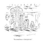 """You should know—I don't feel rich."" - New Yorker Cartoon Premium Giclee Print by Barbara Smaller"