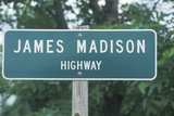"""A Sign That Reads """"James Madison Highway"""" Photographic Print"""