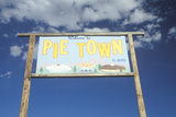 "A Sign That Reads ""Pie Town"" Photographic Print"