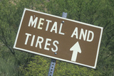 Sign Reads Metal and Tires Photographic Print