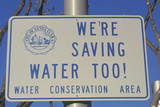 A Sign for Water Conservation Photographic Print
