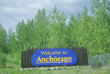 """Welcome to Anchorage"" Sign in Anchorage, Alaska Photographic Print"