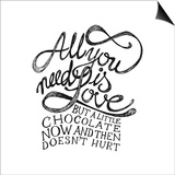All You Need Is Love and Chocolate Prints by  ONiONAstudio