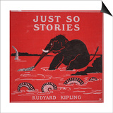 Front Cover from 'Just So Stories for Little Children' by Rudyard Kipling, 1951 Posters by Rudyard Kipling