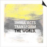 Small Acts Posters by Evangeline Taylor