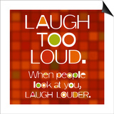 Laugh Too Loud Posters
