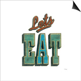 Let's Eat Posters by Barry Goodman