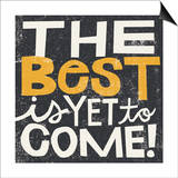 The Best is Yet to Come Poster by Michael Mullan