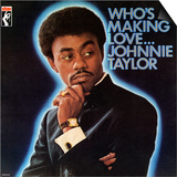 Johnnie Taylor - Who's Making Love Prints