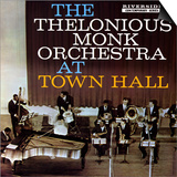 Thelonious Monk - The Thelonious Monk Orchestra in Town Hall Posters