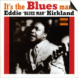 Eddie Kirkland - It's the Blues Man! Poster