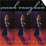 Sarah Vaughan, Linger Awhile Prints
